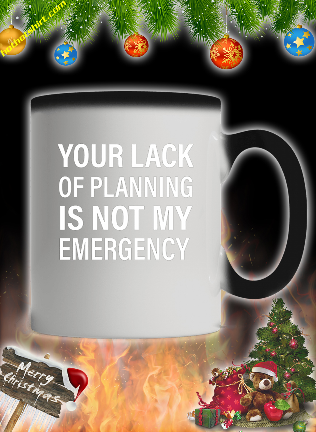 Your lack of planning is not my emergency mug 2