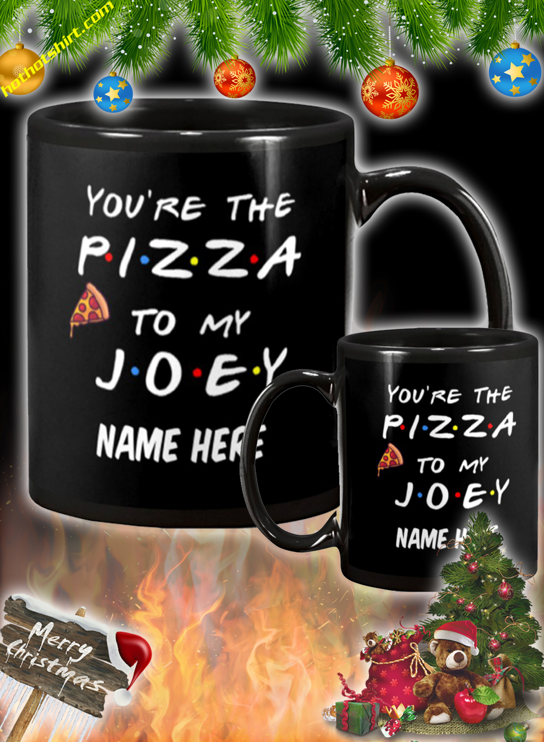 You're the pizza to my customized custom name mug 1