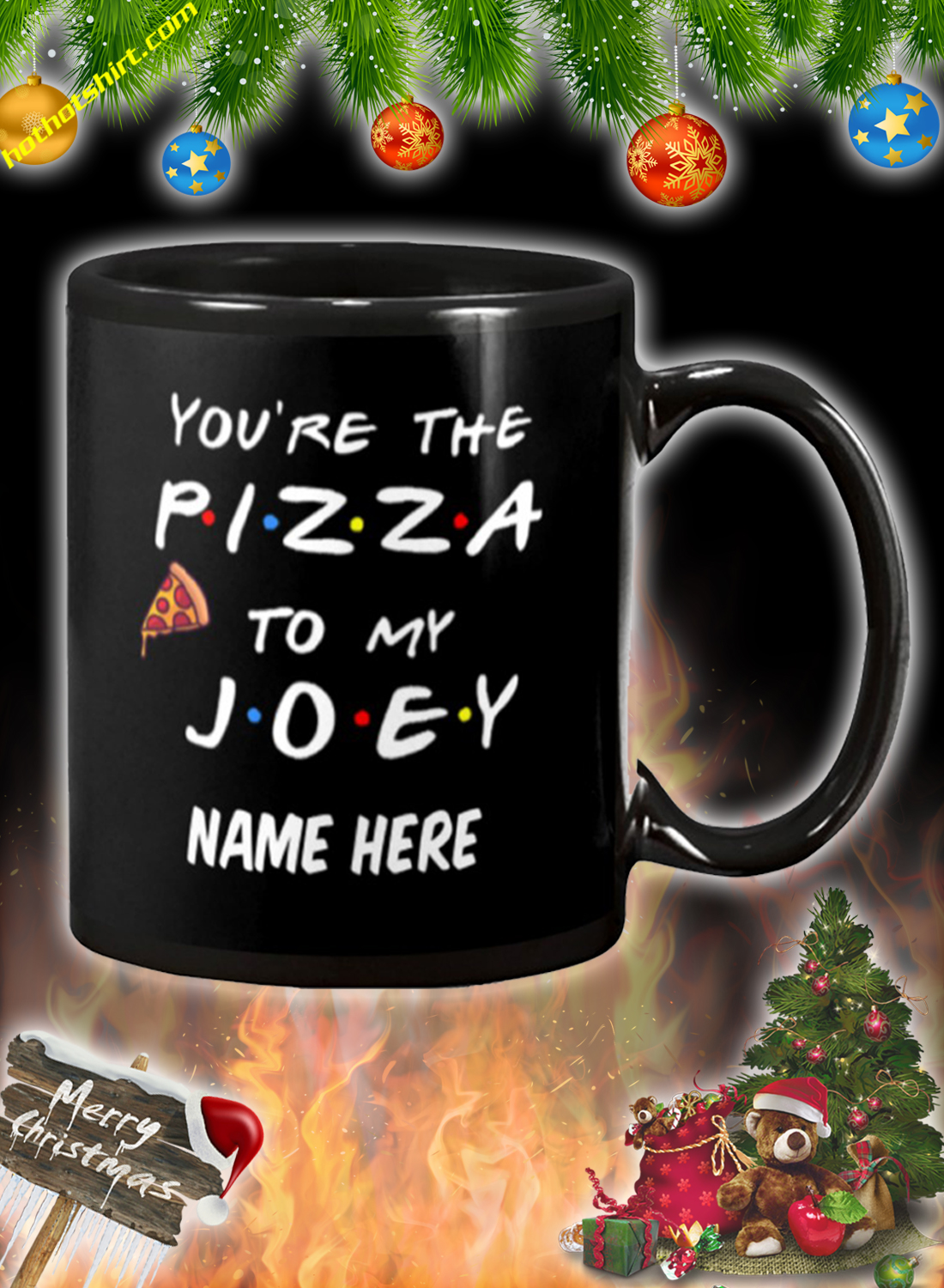 You're the pizza to my customized custom name mug 2