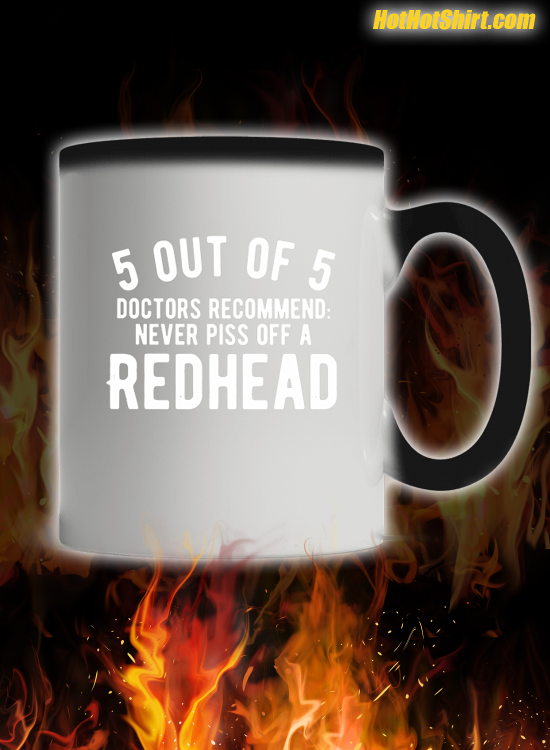 5 Out Of 5 Doctors Recommend Never Piss Off A Redhead Mug 1