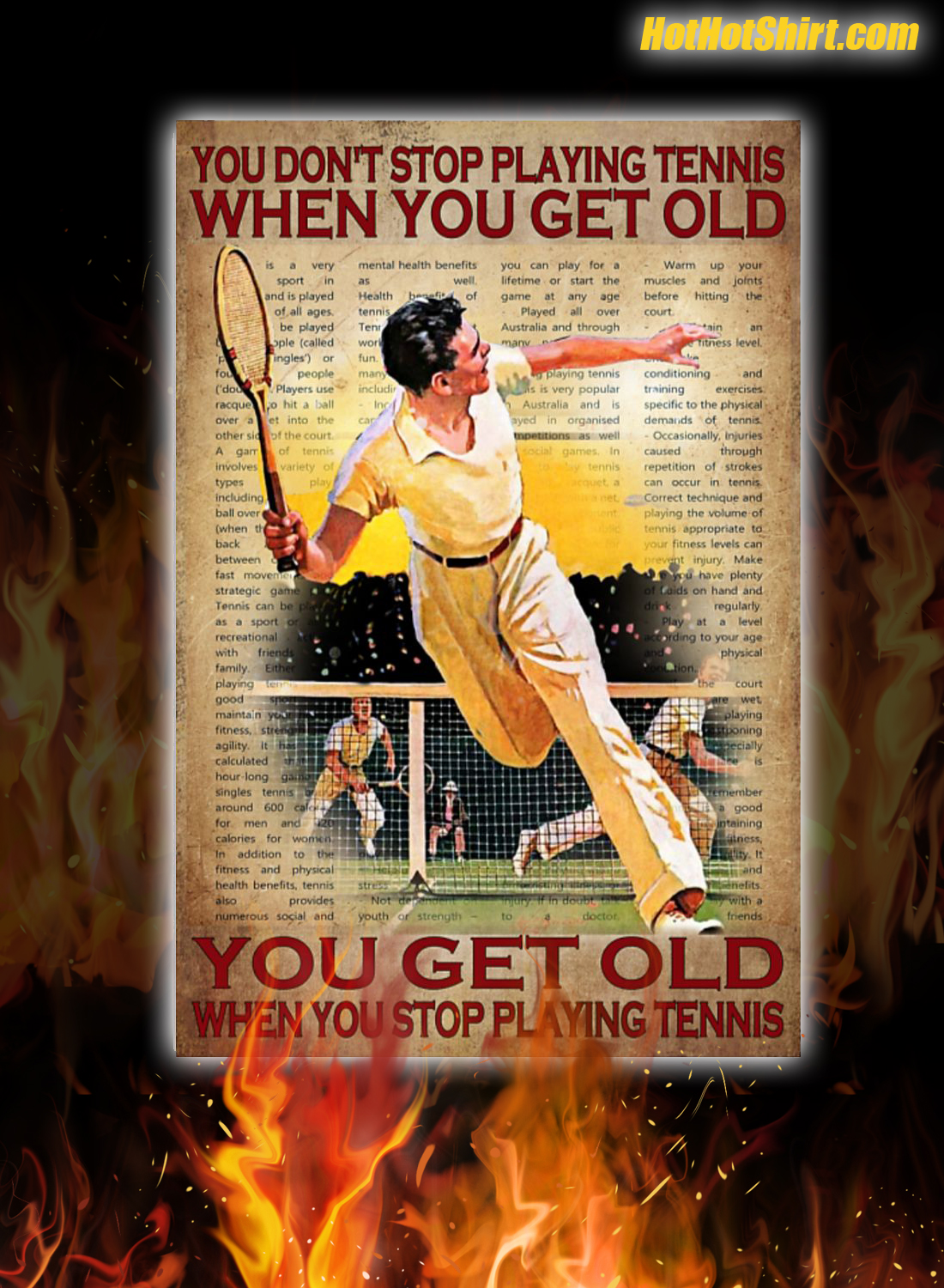 You Don't Stop Playing Tennis When You Get Old Poster And Canvas Print