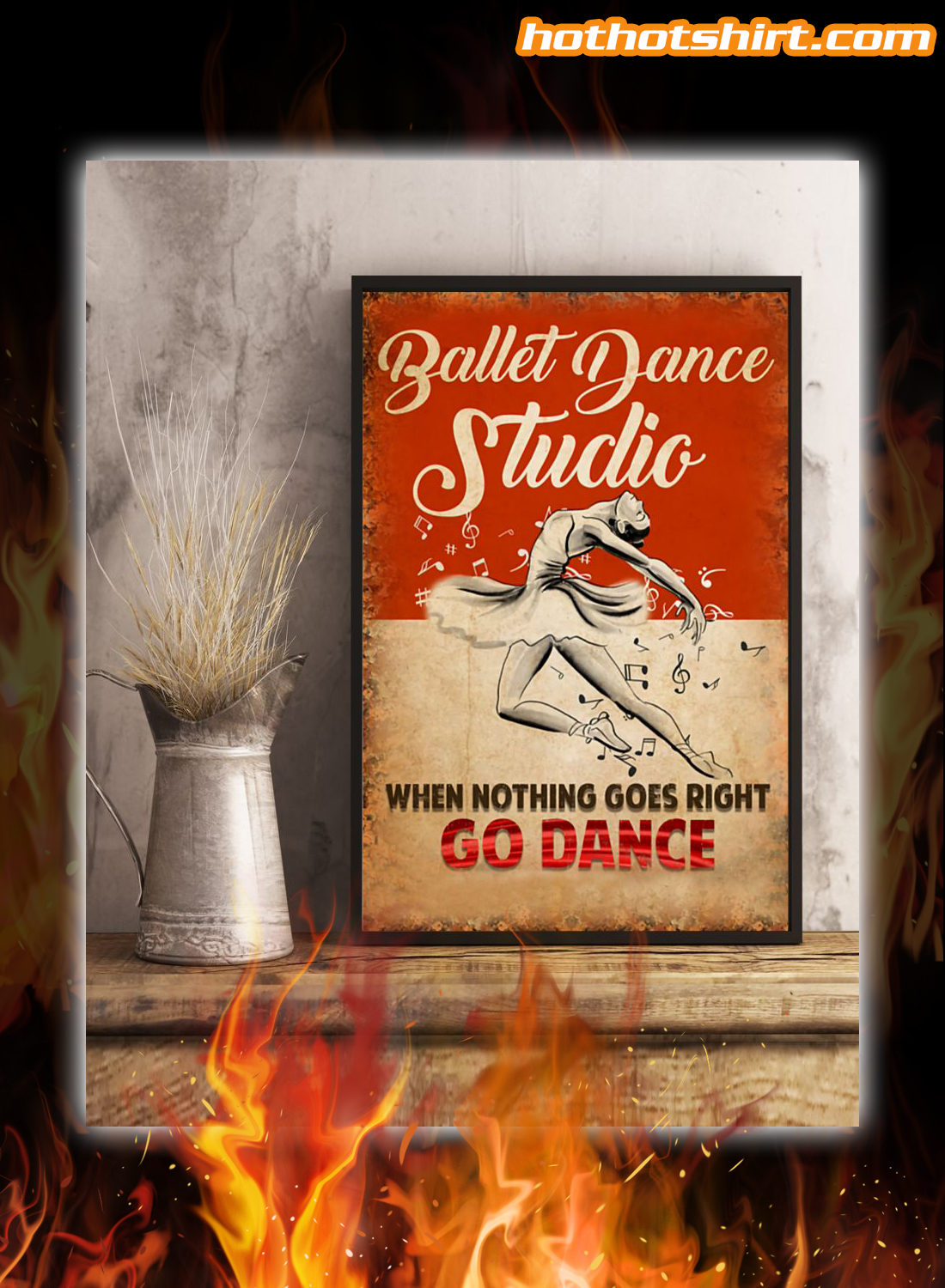 Ballet Dance Studio When Nothing Goes Right Go Dance Poster
