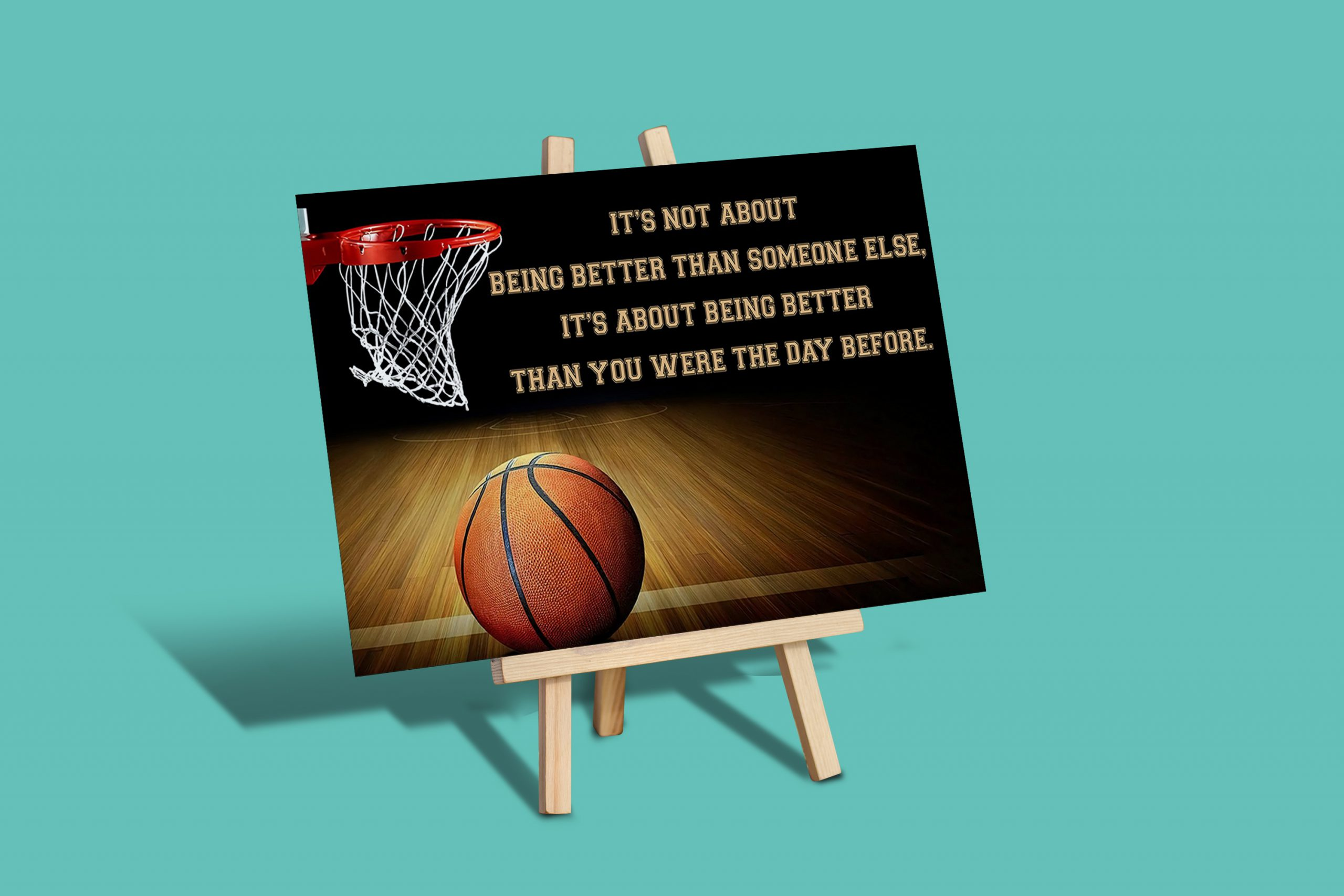 Basketball it's not about being better than someone else poster