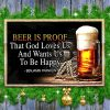 Beer is proof that god love us and wants us to be happy canvas prints