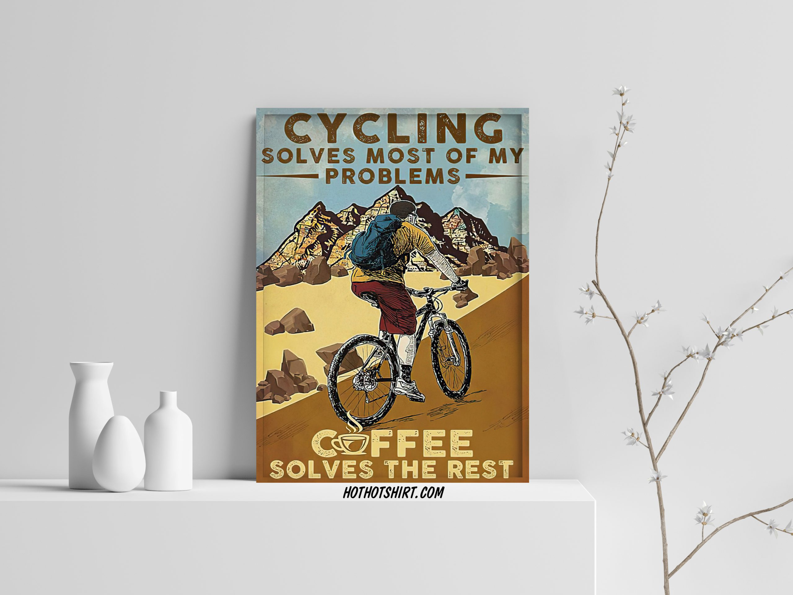 Cycling Solves Most Of My Problems Coffee Solves The Rest poster 3