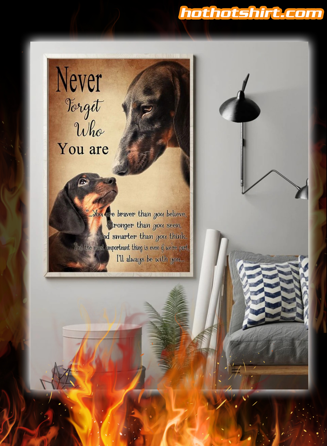 Dachshund Never Forget Who You Are Poster
