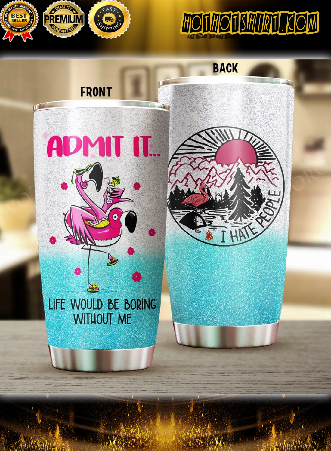 Flamingo Camping Admit It Life Would Be Boring Without Me Tumbler