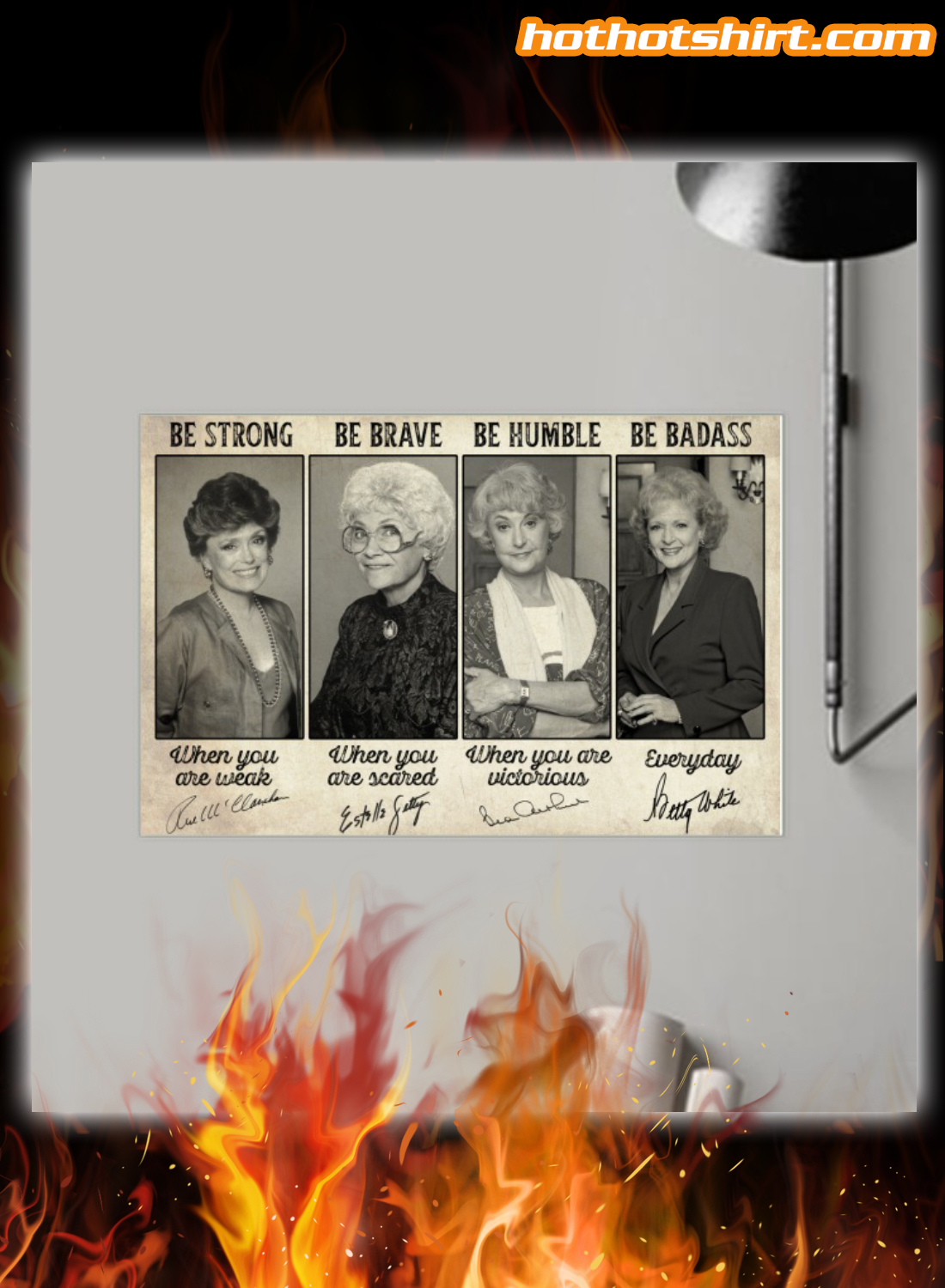 Golden girls be strong be brave be humble be badass signature poster