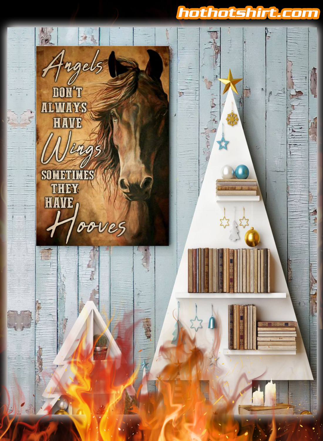 Horse Angels don't always have wings sometimes they have hooves poster