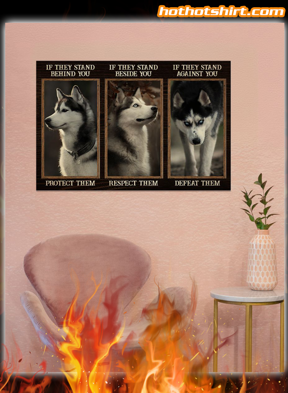 Husky If They Stand Behind You Protect Them Poster