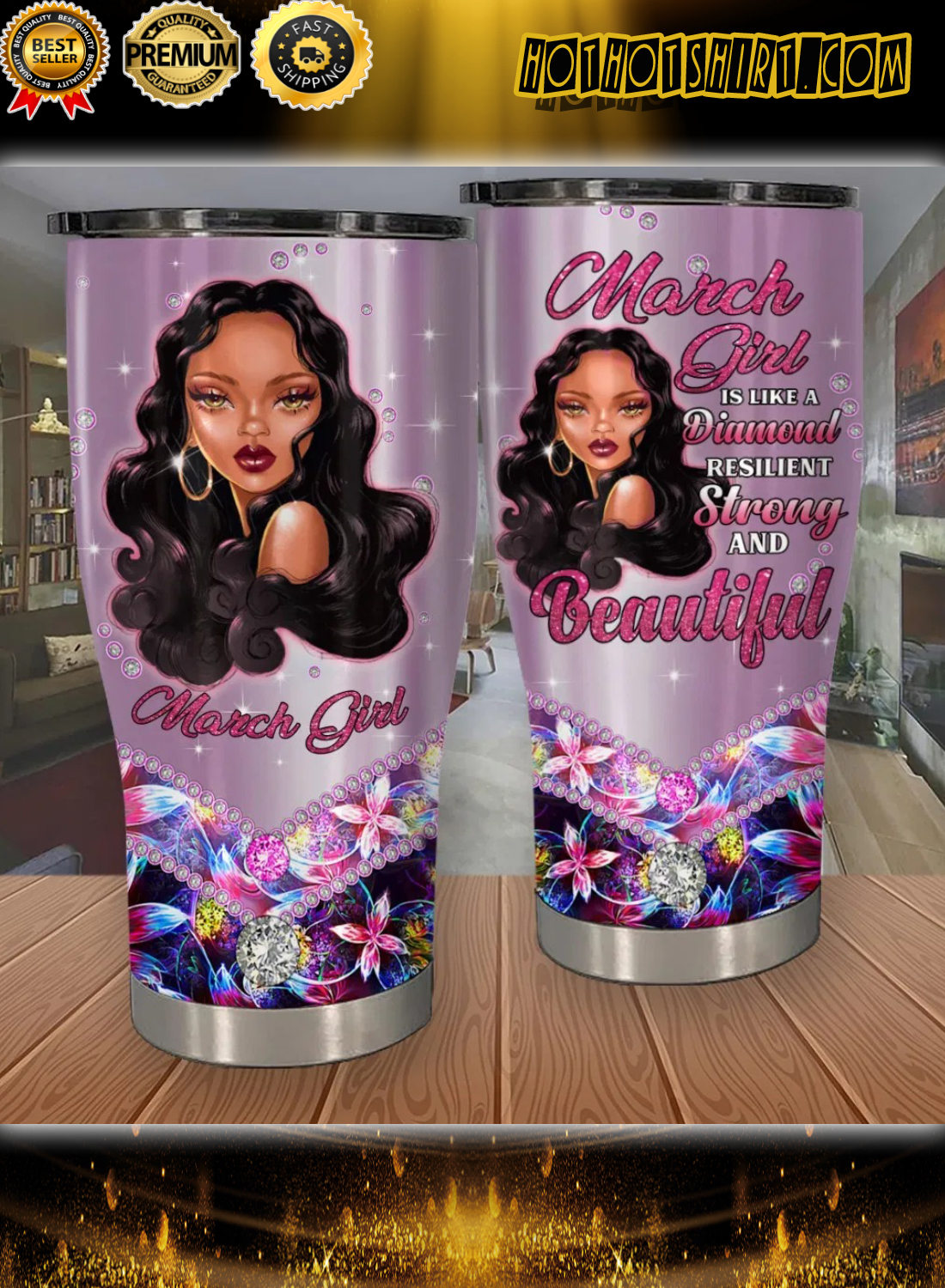 March girl is like a diamond resilient strong and beautiful tumbler 2
