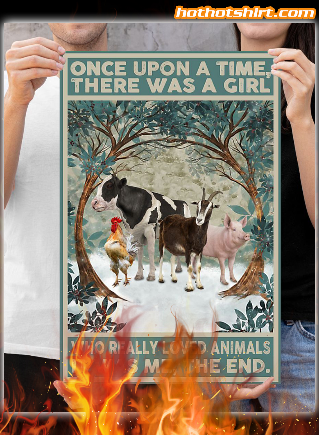 Once upon a time there was a girl who really loved animals it was me the end poster