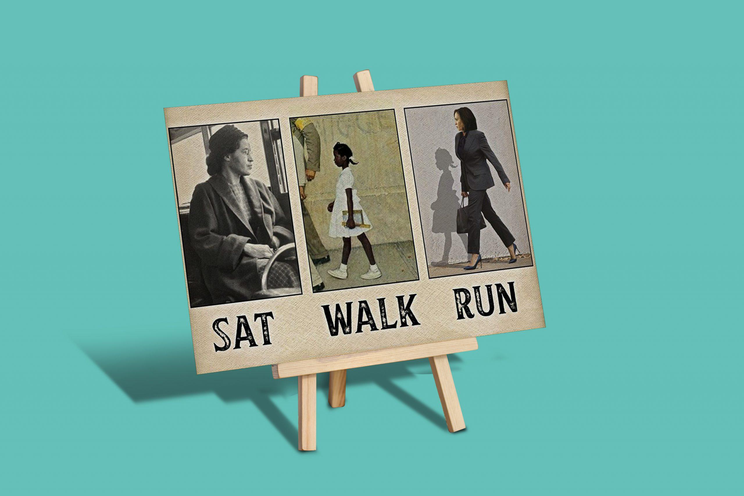 Rosa sat so Ruby could walk so Kamala could run poster