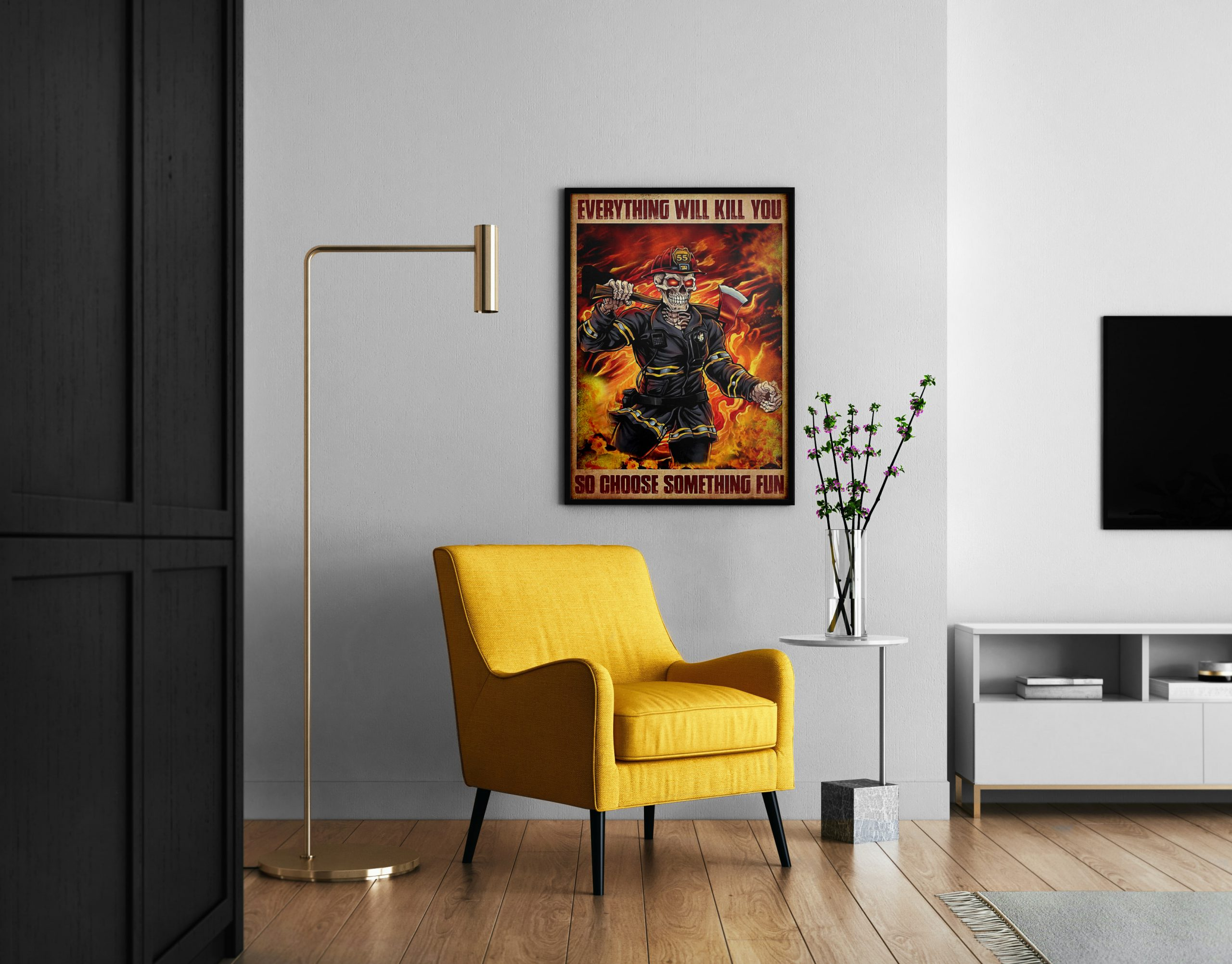 Skeleton firefighter everything will kill you so choose something fun poster