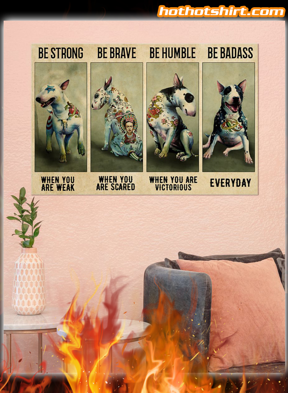 Tattooed Bull Terrier Be Strong When You Are Weak Poster