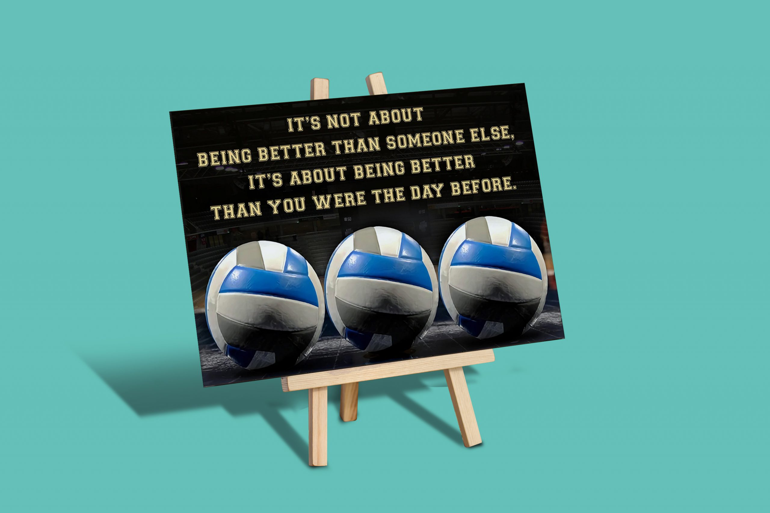 Volleyball it's not about being better than someone else poster