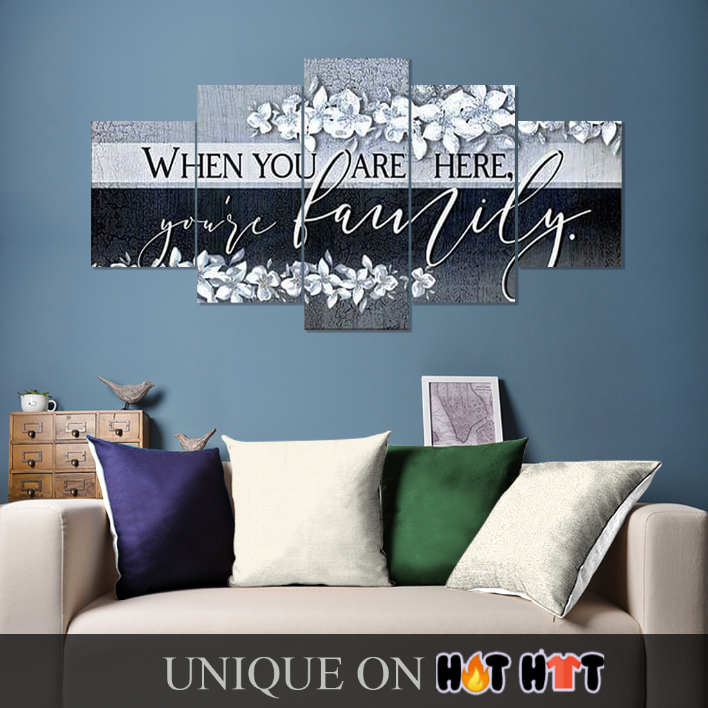 When You're here you're family 5 piece canvas