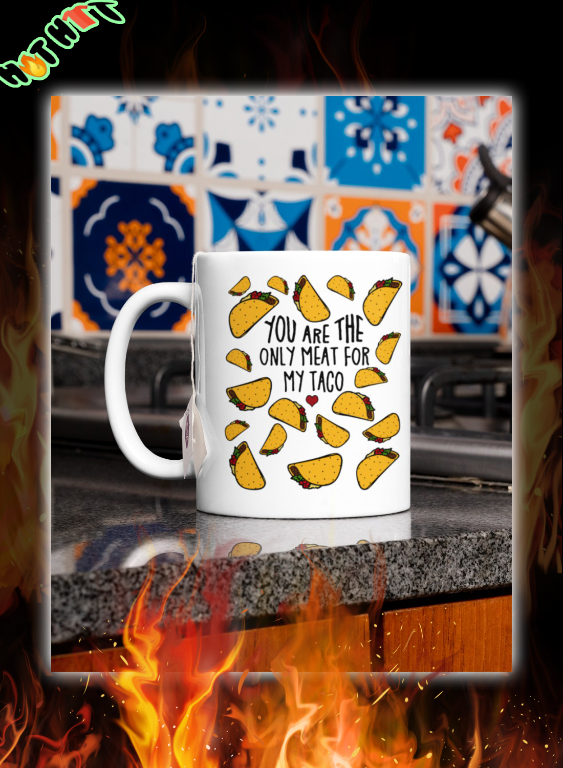 You are only meat for my taco mug