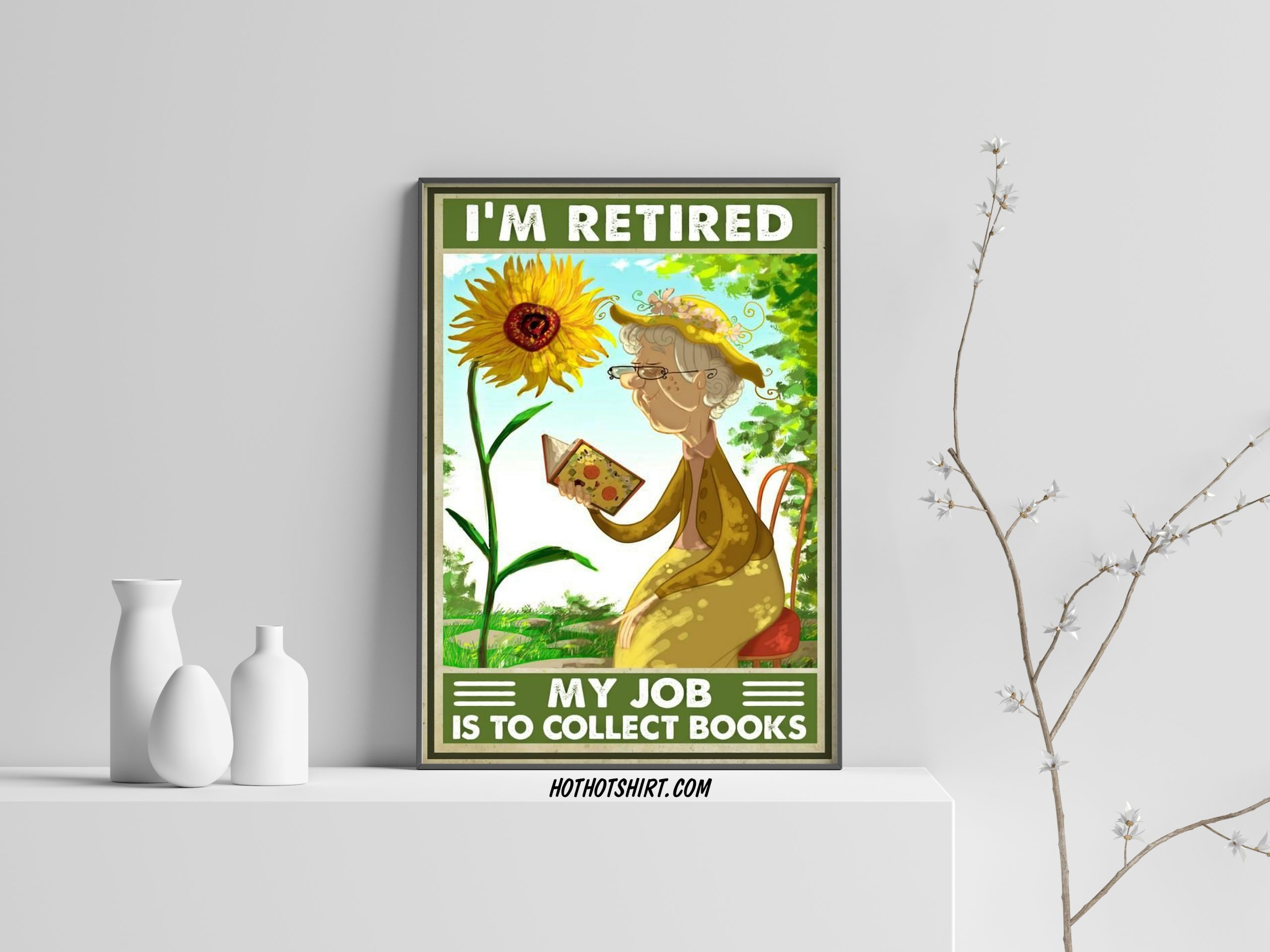 I'm Retired My job is to collect books poster 1
