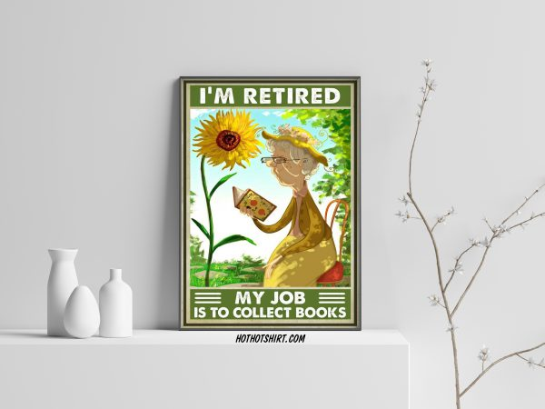 I'm retired my job is to collect books poster