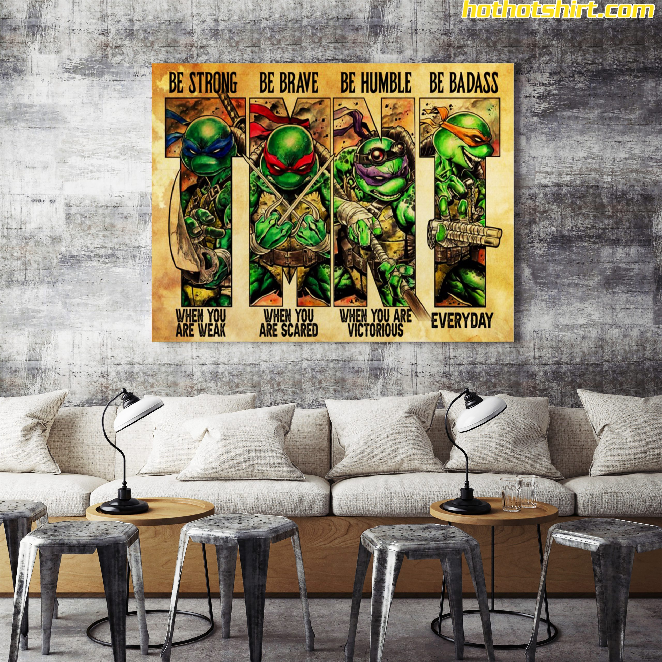 TMNT be strong be brave be humble be badass poster