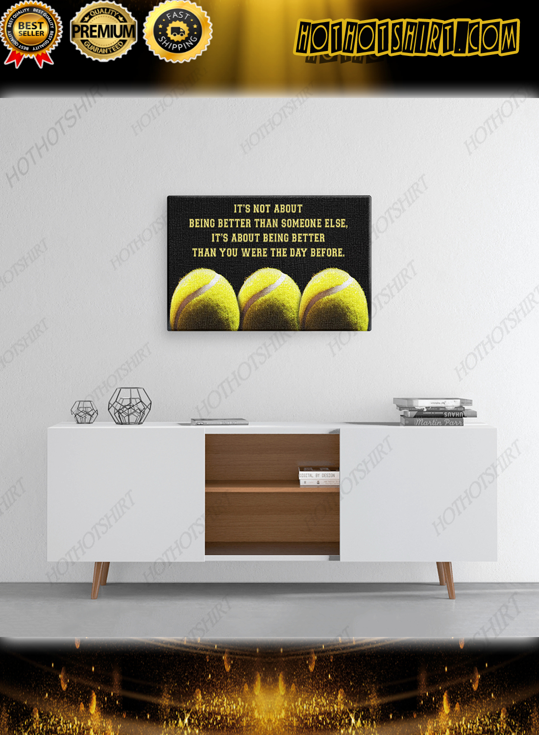 Tennis It's not about being better than someone else poster and canvas
