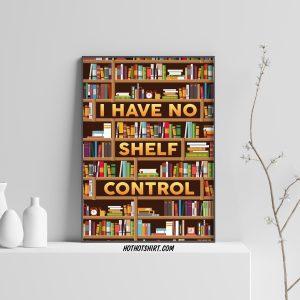 The Bookshelf I Have No Shelf Control poster