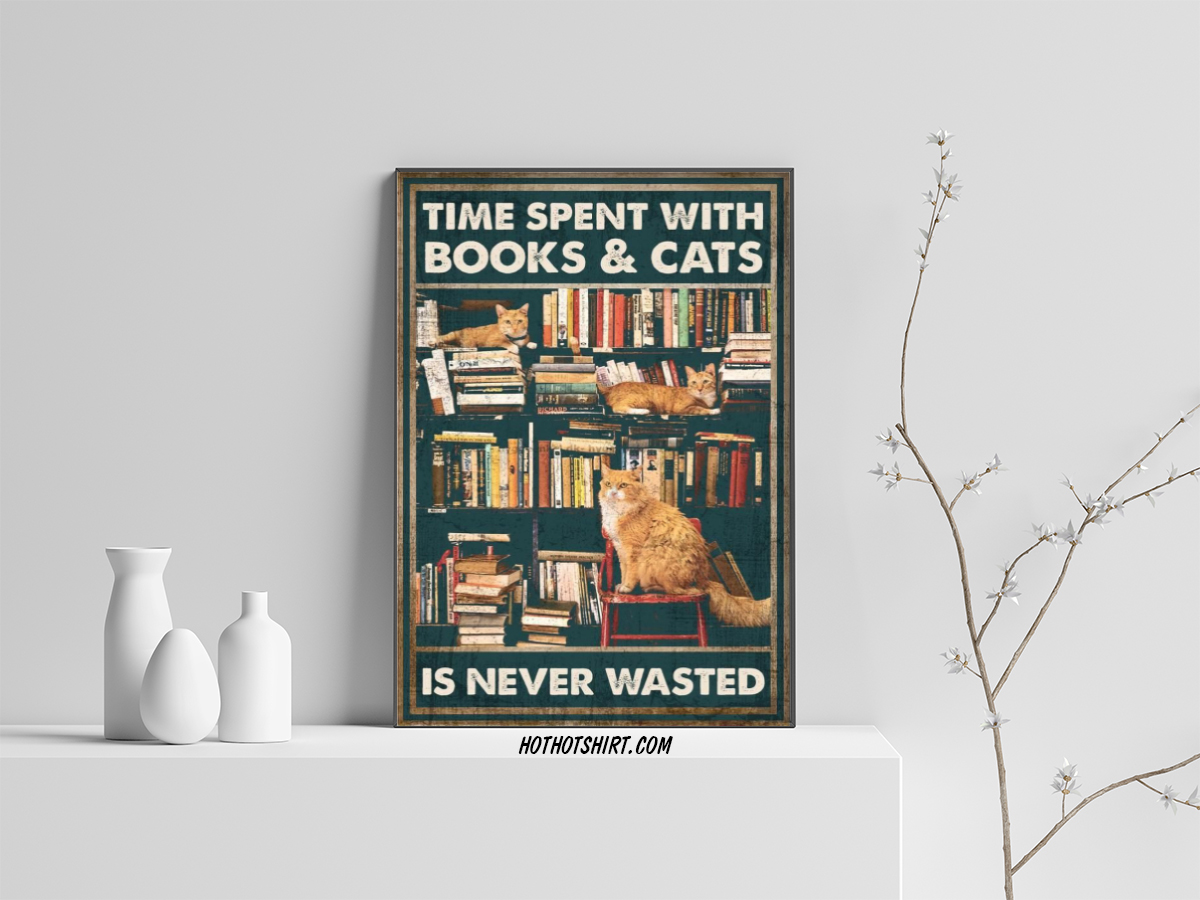 Time spent with Books & Cats is never wasted poster
