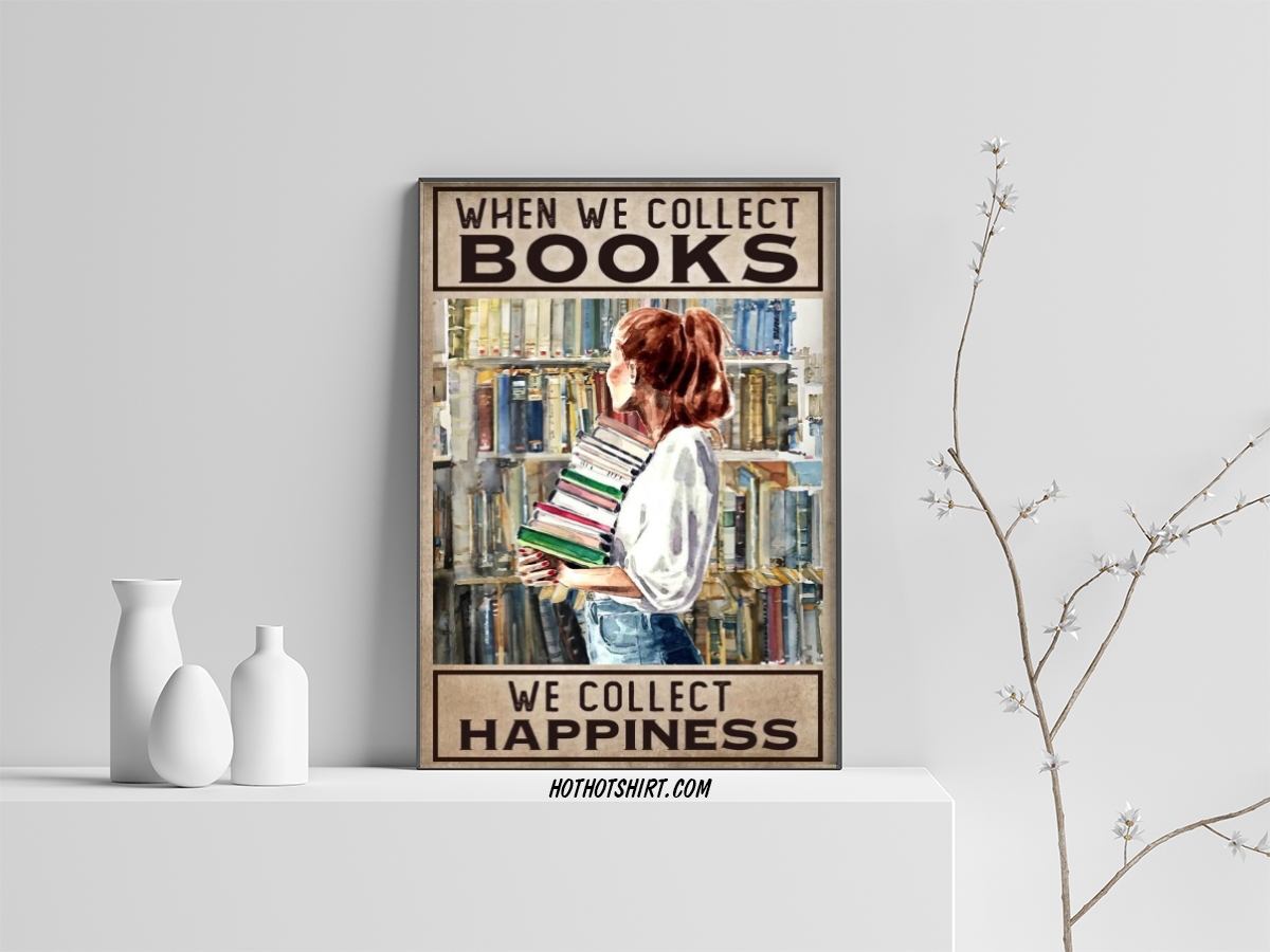 When We collect Books We collect Happiness Poster