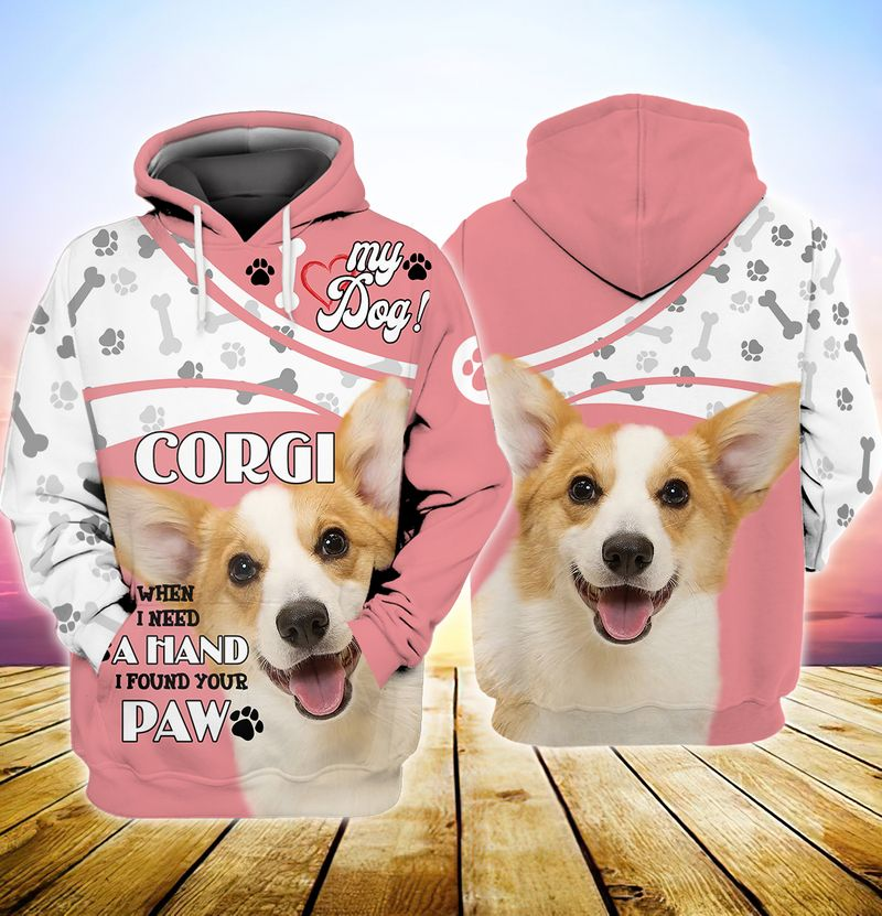 My dog corgi when i need a hand i found your paw 3d full print hoodie