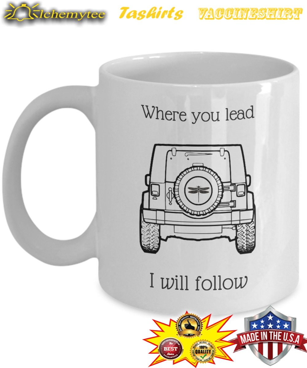 Where you lead i will follow mug