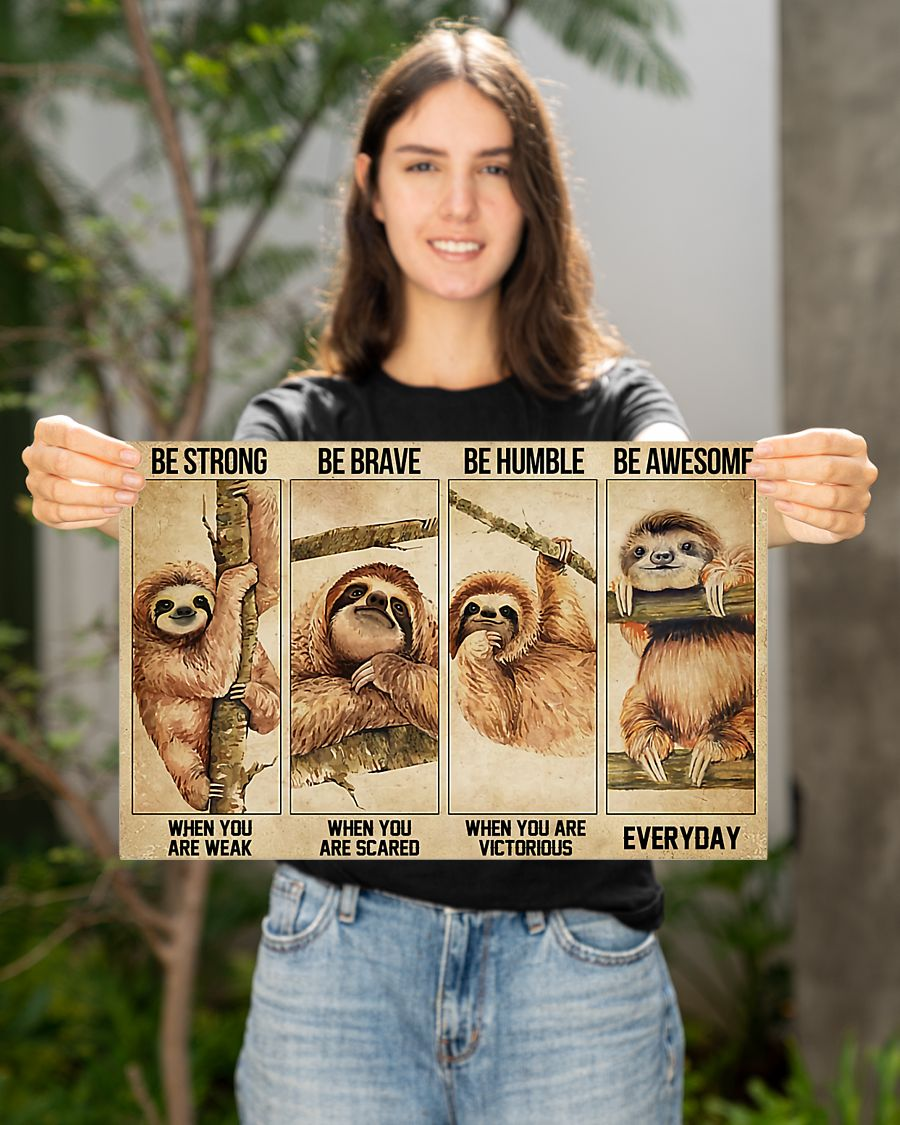 Sloth be strong be brave be humble be awesome poster