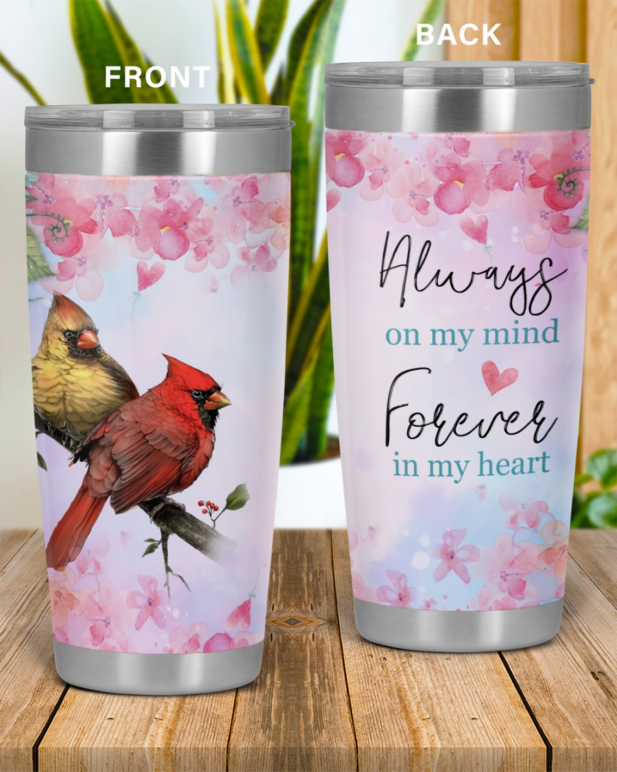 Cardinal always on my mind forever in my heart tumbler