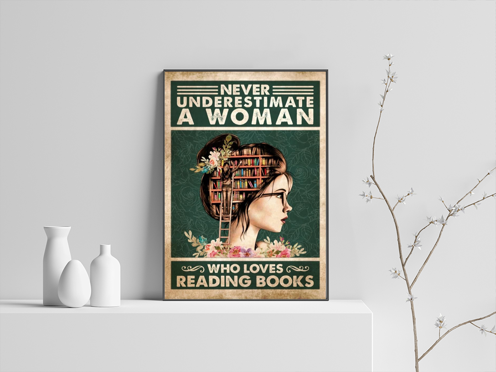 Girl Never Underestimate a woman who loves Reading Books Poster