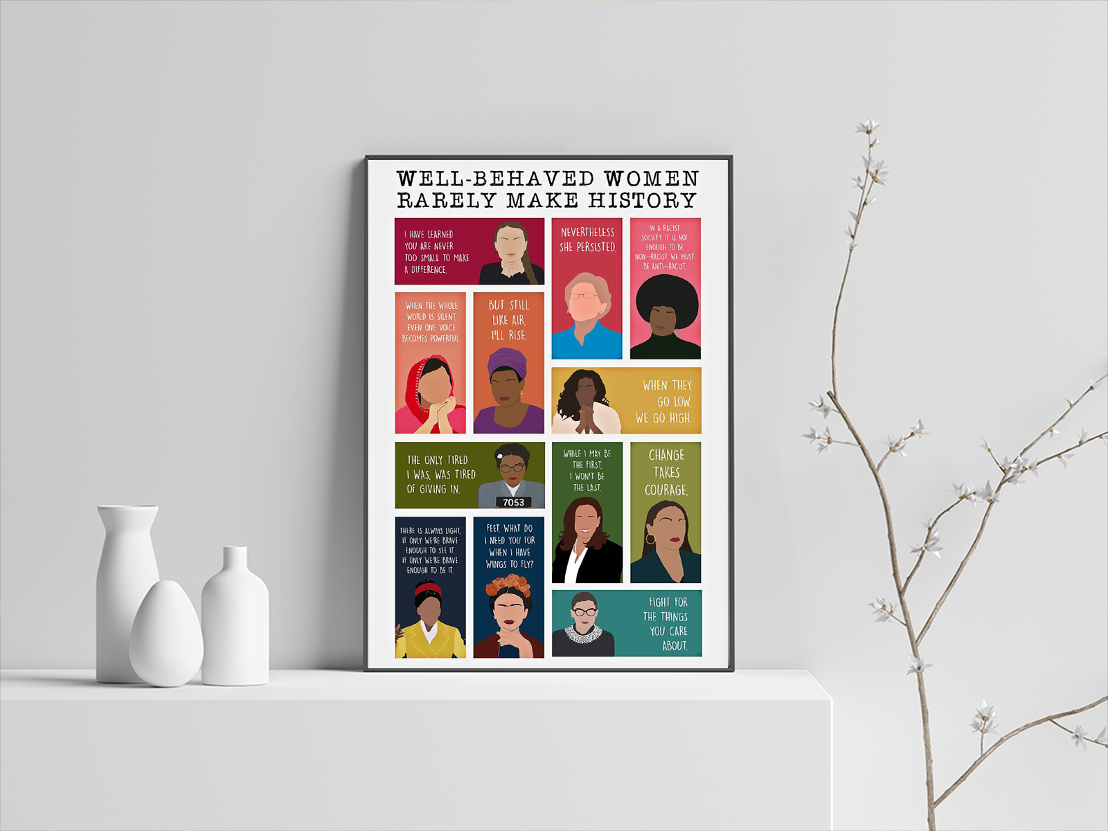 Well-behaved women rarely make history I have learned you are never too small to make a difference poster