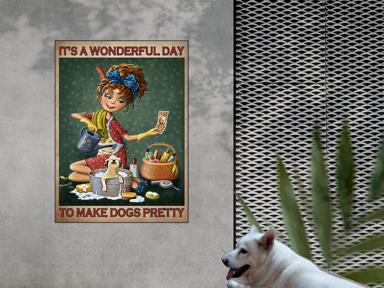 It's a wonderful day to make dogs pretty poster