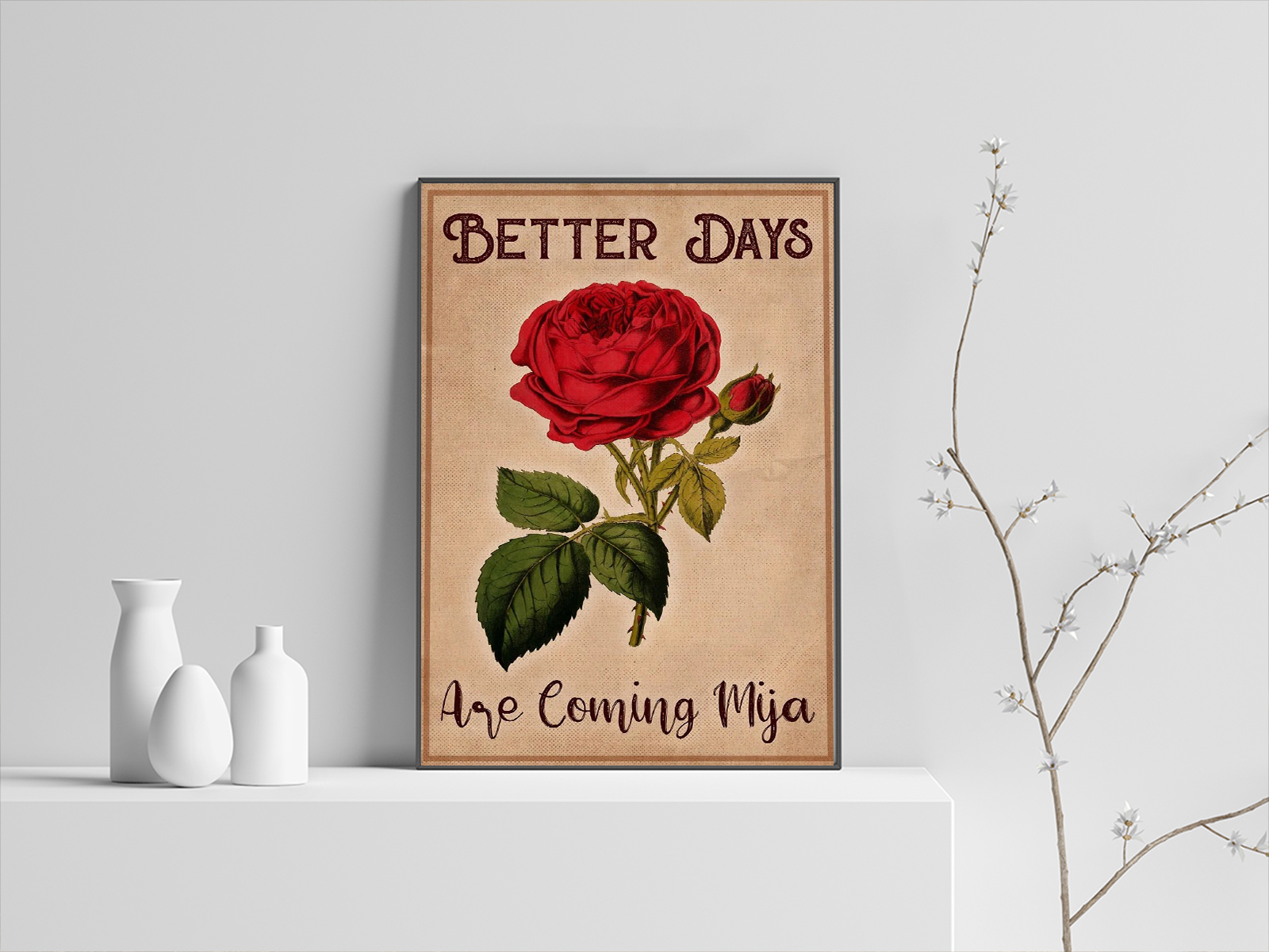 Roses Better Days Are Coming Mija Poster