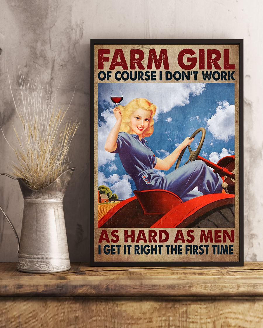 Farm girl of course i don't work as hard as men i get it right the first time poster