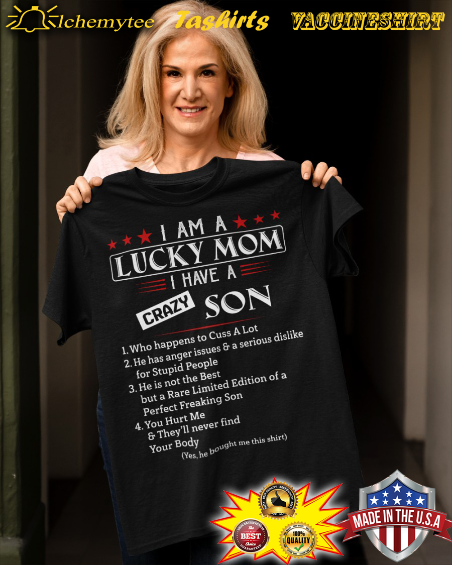 I am a lucky mom i have a crazy son shirt