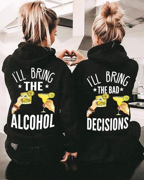 I'll bring the alcohol i'll bring the bad decisions couple shirt