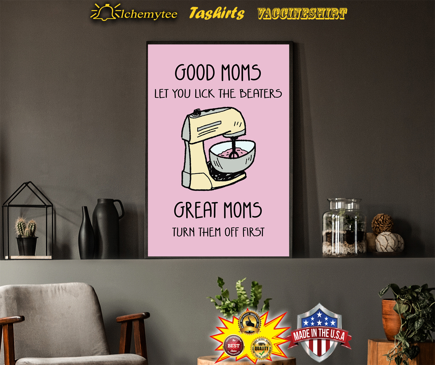 Food mixer Good moms let you lick the beaters poster