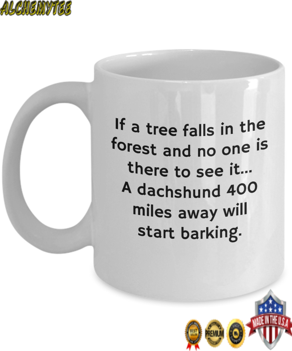 Personalized if a tree falls in the forest a dachshund will bark mug