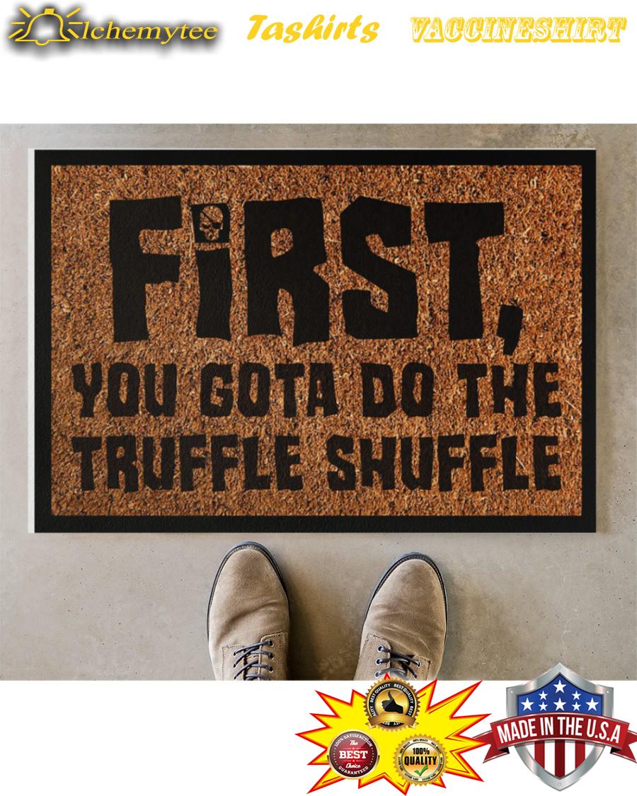 First You Gotta Do The Truffle Shuffle Doormat