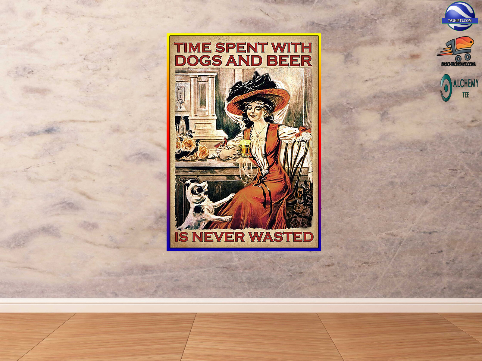 Girl Time spent with dogs and beer is never wasted poster
