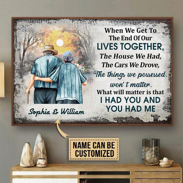 Personalized Old Couple When We Get To The End Of Our Lives Together Poster