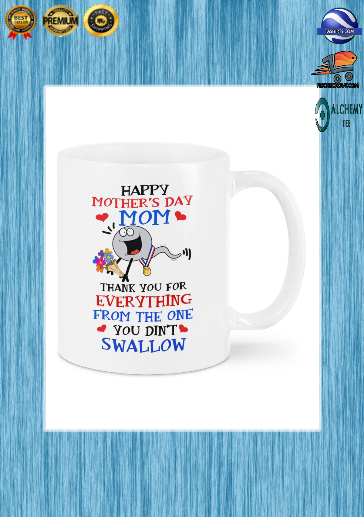 Happy mother's day mom thank you for everything from the one you didn't swallow mug