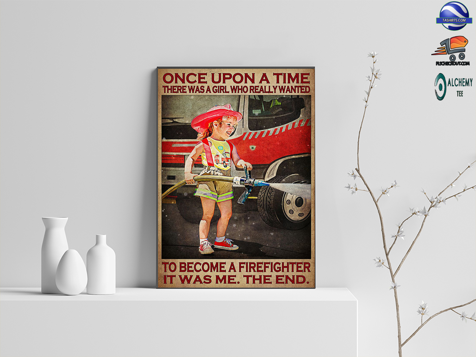 There was a girl who really wanted to become a firefighter it was me the end poster