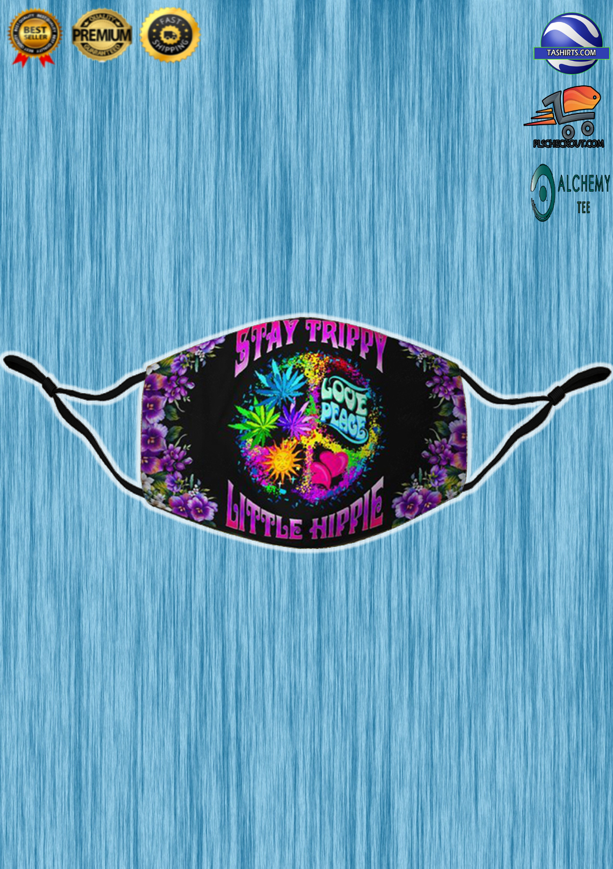Weed cannabis Stay trippy love peace little hippie face mask