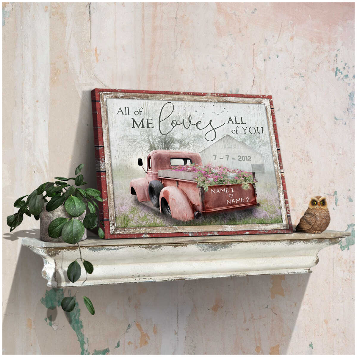 Personalized all of me love all of you barn and flower truck canvas