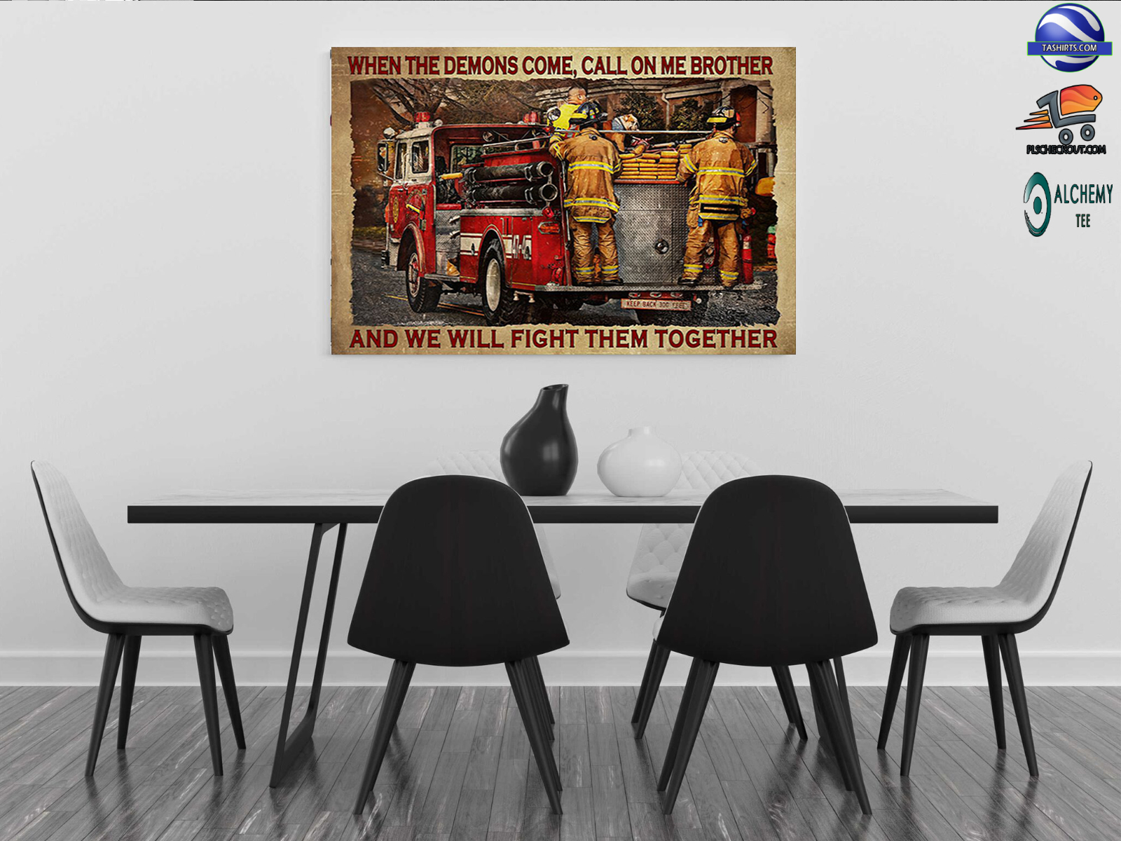 Firefighter when the demons come call on me brother and we will fight them together poster